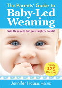 The Parents  Guide to Baby Led Weaning Book