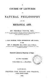 A course of lectures on natural philosophy and the mechanical arts: Volume 2