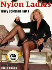 Nylons & Pantyhose Ladies Erotic Photo Ebook 245 photos Tracy Coleman Part I: Wonderful Nylon Girls & Mature Women in sensual Lingerie