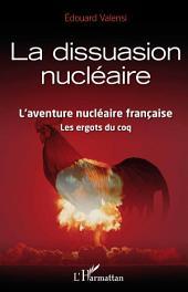 La dissuasion nucléaire: L'aventure nucléaire française - Les ergots du coq