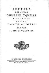 Lettera del Signor Giuseppe Torelli sopra Dante Aligeri contro il Sig. di Voltaire