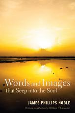 Words and Images that Seep into the Soul PDF