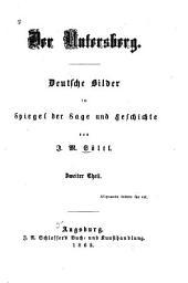Der Untersberg: deutsche bilder im spiegel der sage und geschichte, Band 2