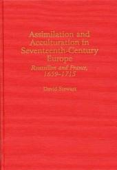 Assimilation and Acculturation in Seventeenth-century Europe: Roussillon and France, 1659-1715