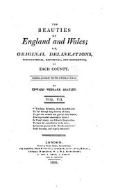 The beauties of England and Wales: or, Delineations, topographical, historical, and descriptive, of each county, Volume 7, Part 1