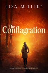 The Conflagration: The Awakening Series Book 3