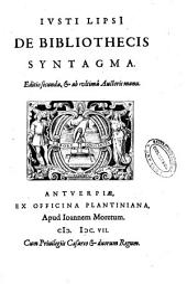 Iusti Lipsi De bibliothecis syntagma