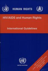 เชื้อเอชไอวี โรคเอดส์ และสิทธิมนุษยชน แนวทางปฏิบัติสากล: การประชุมระหว่างประเทศว่าด้วยเชื้อเอชไอวี โรคเอดส์และสิทธิมนุษยชน ครั้งที่ 2 เจนีวา, 23-25 กันยายน 2539