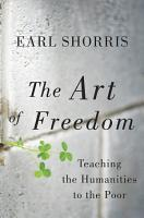 The Art of Freedom  Teaching the Humanities to the Poor PDF