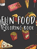 Fun Food Coloring Book Book PDF