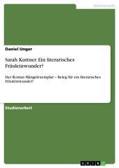 Sarah Kuttner. Ein literarisches Fräuleinwunder?: Der Roman Mängelexemplar – Beleg für ein literarisches Fräuleinwunder?