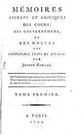 Mémoires secrets et critiques des cours, des gouvernemens et des moeurs des principaux etats de l'Italie: Volume1