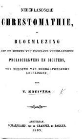 Nederlandsche Chrestomathie, of bloemlezing uit de werken van voorname Nederlandsche prozaschrijvers en dichters, etc