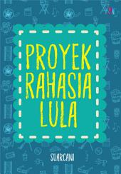 Proyek Rahasia Lula (Snackbook)