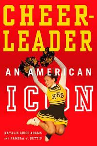 Cheerleader   An American Icon Book
