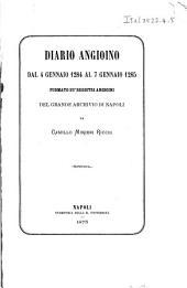 Diario Angioino dal 4 gennaio 1284 al 7 gennaio 1285 formato su' registri Angioini del grande archivio di Napoli da Camillo Minieri Riccio