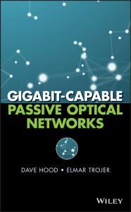 Gigabit capable Passive Optical Networks