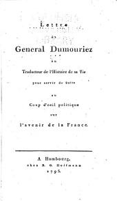 Lettre au traducteur de l'Histoire de sa vie: pour servir de suite au coup d'oeil politique sur l'avenir de la France