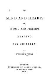 The Mind and Heart, Or, School and Fireside Reading for Children