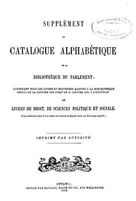 Annual Supplement to the Catalogue of the Library of Parliament in Alphabetical and Subject Order PDF