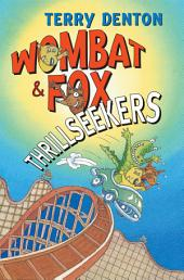 Wombat and Fox: Thrillseekers: Thrillseekers