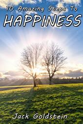 10 Amazing Steps To Happiness