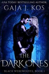 The Dark Ones (Black Werewolves, Book 1)