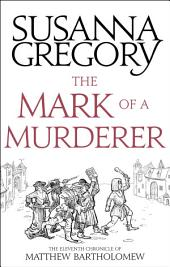 The Mark Of A Murderer: The Eleventh Chronicle Of Matthew Bartholomew