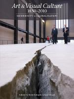 Art & Visual Culture 1850-2010: Modernity to Globalisation