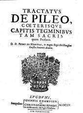 Tractatus de pileo, coeterisque capitis tegminibus tam sacris quam profanis