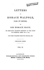 Letters of Horace Walpole, Earl of Orford, to Sir Horace Mann: His Britannic Majesty's Resident at the Court of Florence, from 1760 to 1785, Volume 2