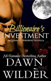 Billionaire's Investment (Billionaire Werewolf Novella)