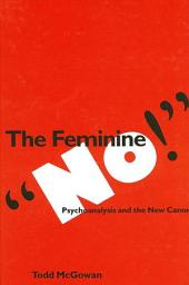 "Feminine ""No!"", The: Psychoanalysis and the New Canon"