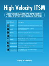 High Velocity ITSM: Agile IT Service Management for Rapid Change in a World of Devops, Lean IT and Cloud Computing