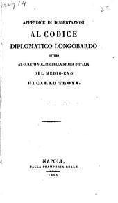 Appendice do dissertazioni al Codice diplomatico Iongobardo: ovvero al quarto volume della Storia d'Italia del medio-evo