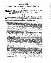 Iacobi Wilhelmi Feuerlini ... observationes eclecticae ex controversiis de metaphysica: Leibnitio-Wolfiana: Accedit eiusdem dissertatio logica de methodo mathematica. Specimen VI theologicum