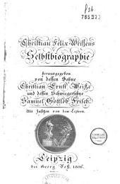 Christian Felix Weissens Selbstbiographie...