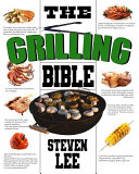 The Grilling Bible Book