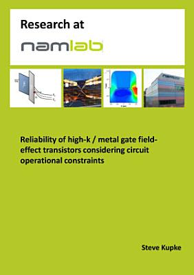 Reliability of high k   metal gate field effect transistors considering circuit operational constraints PDF