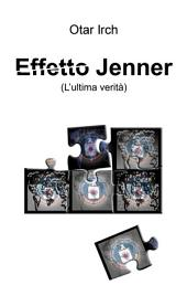Effetto Jenner: L'ultima verità