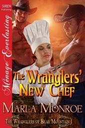 The Wranglers' New Chef [The Wranglers of Bear Mountain 1]