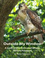 Outside My Window  A Look At the Oakwood Village Nature Preserve PDF