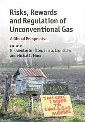 Risks, Rewards and Regulation of Unconventional Gas