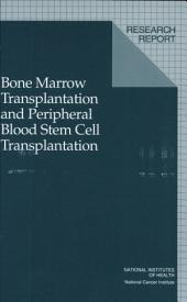 Bone Marrow Transplantation and Peripheral Blood Stem Cell Transplantation