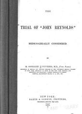"The Trial of ""John Reynolds"" [alias Sylvester Breen] Medico-legally Considered"
