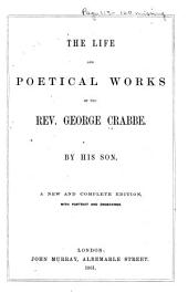 The Life and Poetical Works of the Rev. George Crabbe
