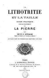 La lithotritie et la taille: guide pratique pour le traitement de la pierre, Volume1