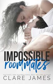 Impossible Roommates: The Impossible Love Series