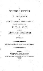 A Third Letter to a Member of the Present Parliament: On the Proposals for Peace with the Regicide Directory of France