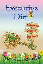 Executive Dirt: A Sedona O'Hala Mystery